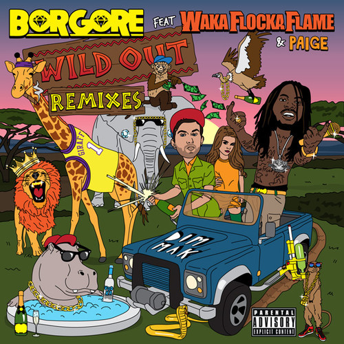 Borgore feat. Waka Flocka Flame & Paige – Wild Out (Boots N' Pants Remix)
