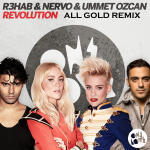 R3hab, NERVO & Ummet Ozcan - Revolution (ALL GOLD Remix)