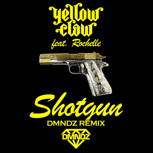 Yellow claw shotgun feat. Rochelle (dmndz remix) [free download].