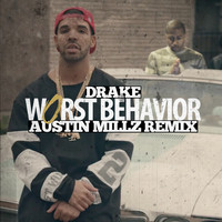 Drake – Worst Behavior (Austin Millz Remix)