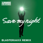 ARMAS1033 Armin van Buuren - Save My Night (Blasterjaxx Remix)
