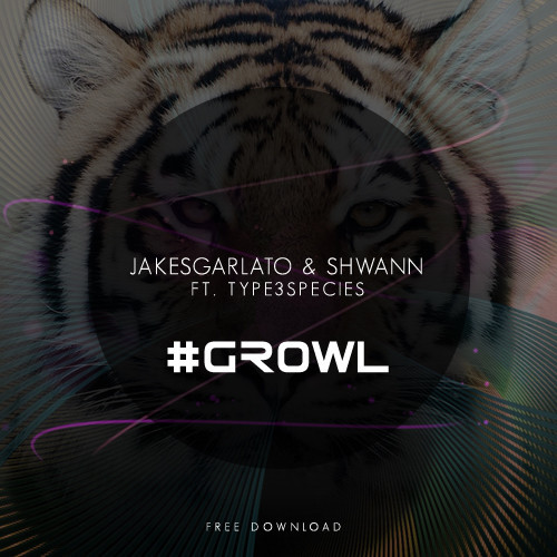 "Jake Sgarlato & Shwann Produce A Beautiful Electro House Monster ""#Growl"" feat. Type3Species [Free Download]"