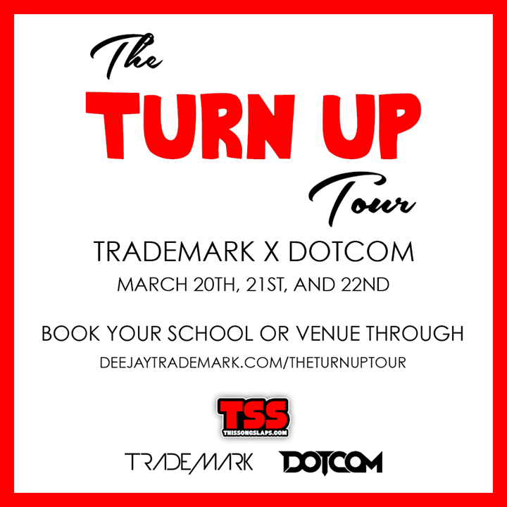 "TSS Proudly Presents ""The Turn Up Tour"" Featuring Trademark & Dotcom"