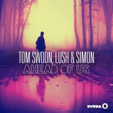 "Tom Swoon, Lush & Simon's ""Ahead of Us"" Released via Ultra Records"