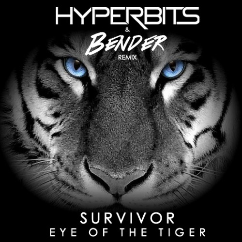 [TSS Premiere] Hyperbits & Bender Remix Eye Of The Tiger By Survivor