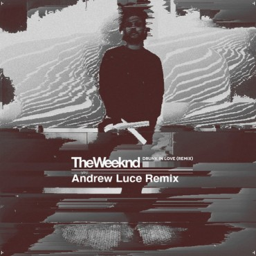 "The Weekend Is Here And Andrew Luce Traps Out TheWeeknd's ""Drunk In Love"" Take On The Jay Z x Beyonce Hit"