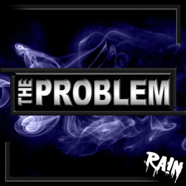 "RA!N Drops A Bass Heavy Original Trap Banger ""The Problem"""