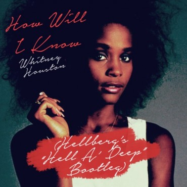 "Hellberg Releases A Deep Remix of Whitney Houston's ""How Will I Know"" [Free Download]"