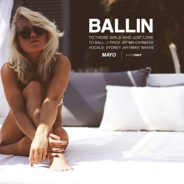 "Mayo Releases ""Ballin"" (Prod. by Mr. Carmack) [Free Download]"
