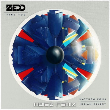 "New Zedd Record ""Find You"" ft. Matthew Koma and Miriam Bryant Taken To Next Level By Moiez"