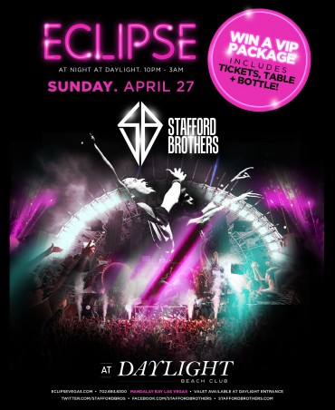 Ticket Giveaway: Win A V.I.P Table + Bottle, Courtesy of the Stafford Brothers at Eclipse, Daylight Las Vegas 4/25