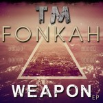 T.M. & Fonkah - Weapon EP