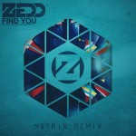 Zedd ft Matthew Koma - Find You (M8TRIX Remix)