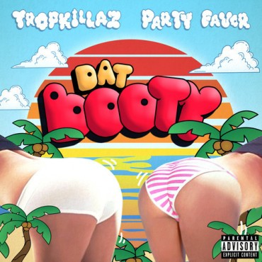 "Tropkillaz & Party Favor Put You To Twerk With ""Dat Booty"""