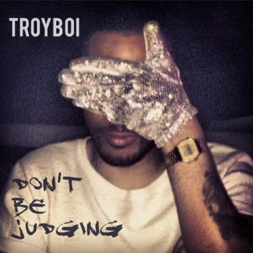 "Listen To The Music And Live By The Words Of TroyBoi's Latest ""Don't Be Judging"" (MJ Edition)"