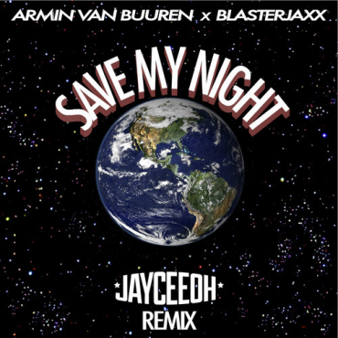 "JayCeeOh Drops Massive Trap Remix Of ""Save My Night"" By Armin Van Buuren And Blasterjaxx"