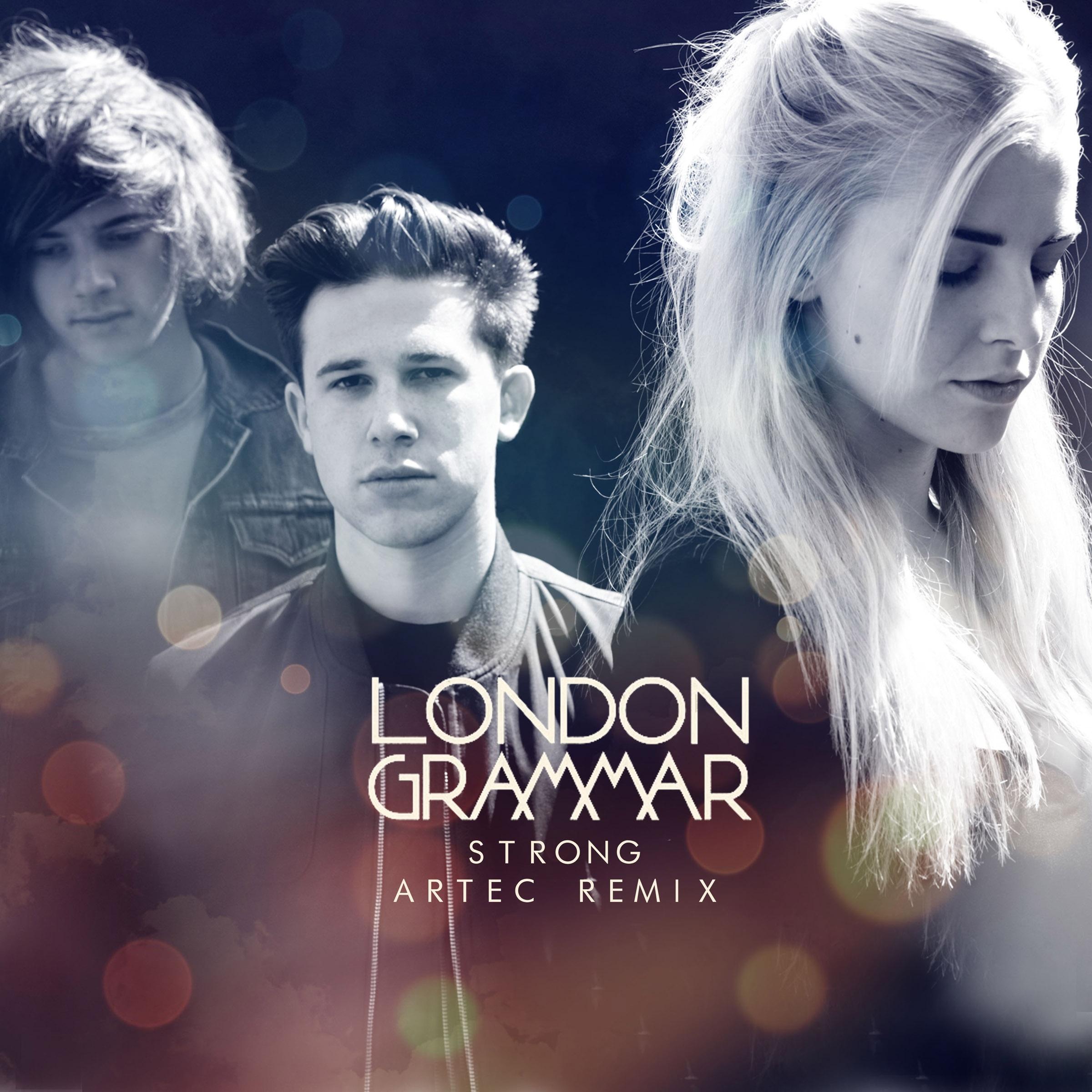 Artec Gives London Grammar A Quot Strong Quot Remix Free Download