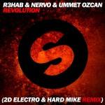 R3hab & Nervo & Ummet Ozcan - Revolution (2D Electro & Hard Mike Remix)