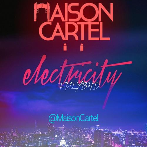 FMLYBND – Electricity (Maison Cartel Remix)