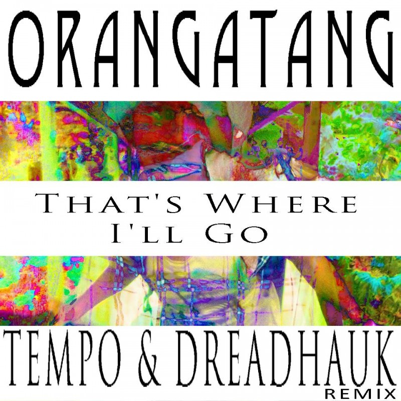 "Tempo & Dreadhauk Release Gorgeous House Remix Of Orangatang's ""That's Where I'll Go"""