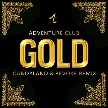 "[TSS Interview] Artists Spotlight: Adventure Club + Candyland & REVOKE Remix of ""Gold"" [Free Download]"