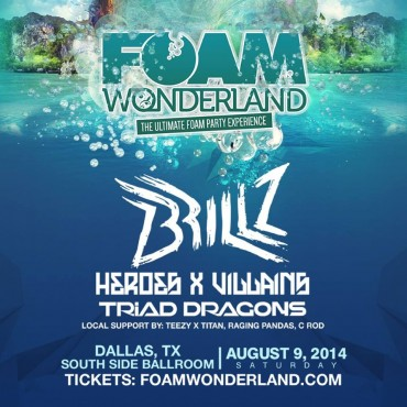 [CONTEST] Win a VIP Meet and Greet w/ Brillz and Heroes&Villains at Foam Wonderland Dallas!