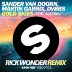 Sander Van Doorn, Martin Garrix, DVBBS - GOLD SKIES Ft. Aleesia (Rick Wonder Remix)