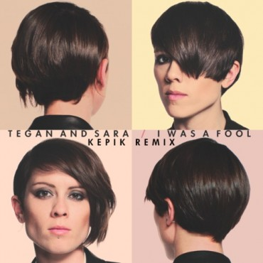 "Kepik Gives Us Feels With His Remix Of Tegan and Sara's ""I Was A Fool"""