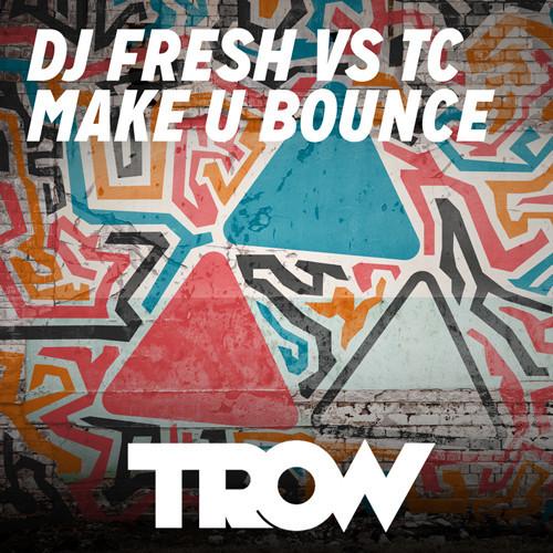 "TROW Throws Us His Bootleg of DJ Fresh's Latest Release ""Make U Bounce"""