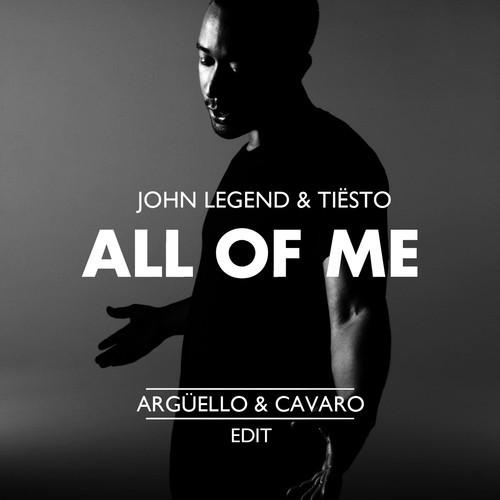 Argüello And Cavaro - John Legend & Tiesto's All Of Me (Edit)
