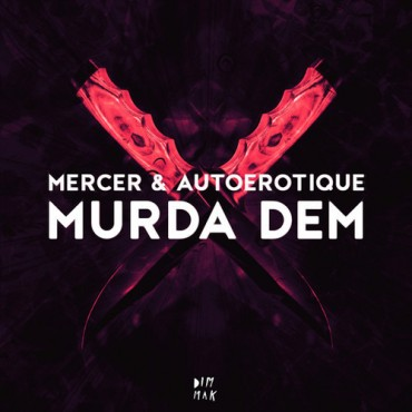 "Mercer & AutoErotique ""Murda Dem"" With Their Latest Collaboration"