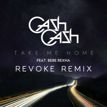 "REVOKE Gives Us A Refreshing Take On ""Take Me Home"" By Cash Cash"