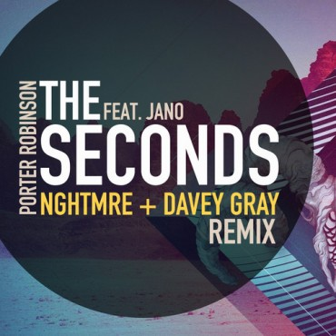 "NGHTMRE & Davey Gray Count Down ""The Seconds"" In Their Porter Robinson Future Trap Revamp [Free Download]"