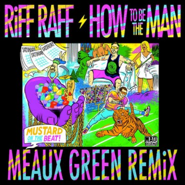 "Get To Flexin With Meaux Green's Latest Remix Of Riff Raff's ""How To Be The Man"""