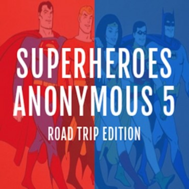 Adventure Club Unleashes Their Long Awaited Superheroes Anonymous 5: Road Trip Edition
