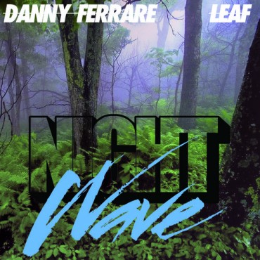 "Danny Ferrare Comes Out Of No Where With Monster Big Room Single ""Leaf"""