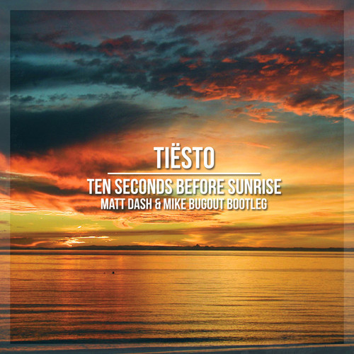"Matt Dash & Mike Bugout Freshen Up Tiesto's Iconic ""Ten Seconds Before Sunrise"""