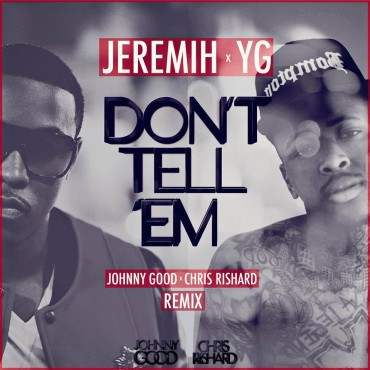 "[TSS Premiere] Ratchet 2 Future: Johnny Good & Chris Rishard Re-Work Jerimih & YG's ""Don't Tell Em"" [Free Download]"