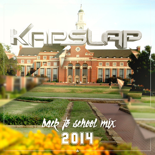 Kap Slap Drops Killer Back To School Mix [Free Download]