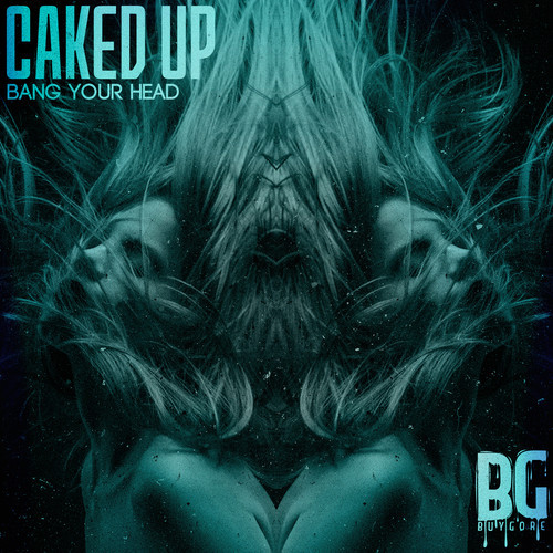 "Caked Up Urge You To ""Bang Your Head"" With Latest Tune Off Buygore"