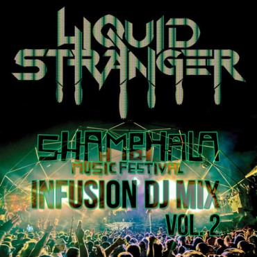 "Sky's The Limit With Liquid Stranger's ""Infusion Mix: Volume 2″ (Shambhala Edition)"