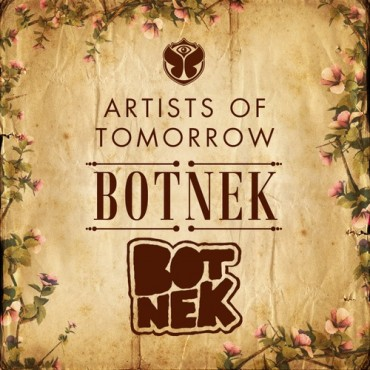 "TomorrowWorld ""Artists Of Tomorrow"" Volume #003: Botnek"