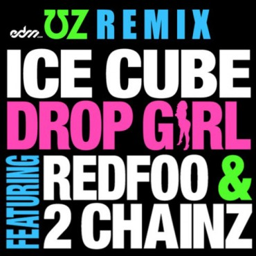 "UZ Flips The Switch On Ice Cube's ""Drop Girl"" ft. Redfoo & 2 Chainz For Free Download"