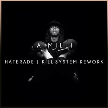 Lil Wayne Taken To A Whole Other Level With Haterade & Kill System's 'A Milli' Trap Remix