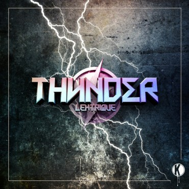 LeKtriQue Brings Back The Filth With New EP 'Thunder'
