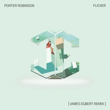 "James Egbert Drops Dance Inducing Remix Of Porter Robinson's ""Flicker"""