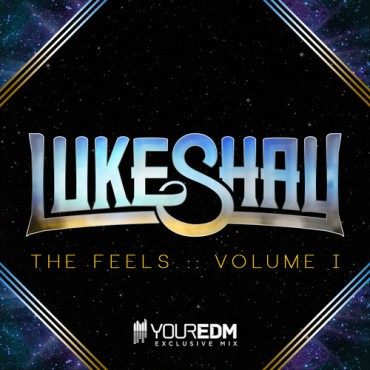 "Luke Shay Gets ""The Feels"" Going With Brand New Mix Series"