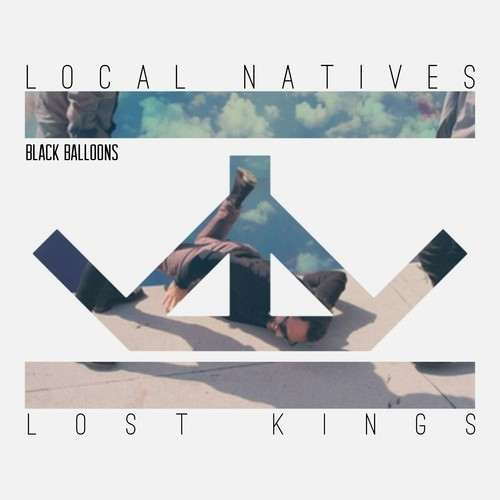 "All Hail To Lost Kings Who Set Local Natives' ""Black Balloons"" Free"