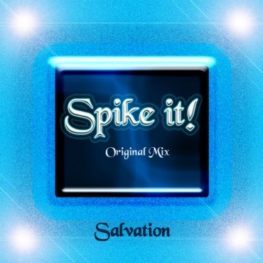 "Salvation Releases A Brand New Original Mix Called ""Spike It!"""
