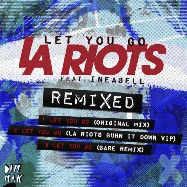 "Bare Goes Big With LA Riots Feat Ineabell ""Let You Go"" Remix"